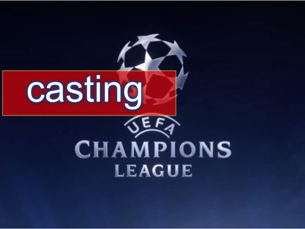 casting uefa cl